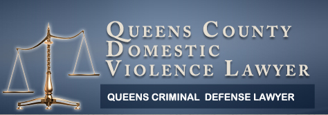 queens domestic violence lawyer for false charges